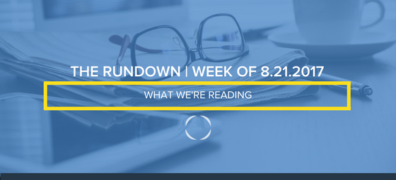 The Rundown - week of 8.21.2017