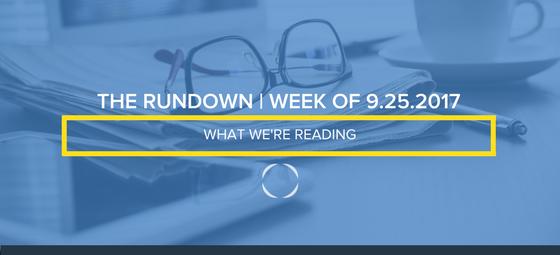 The Rundown -- Week of 9.25.2017
